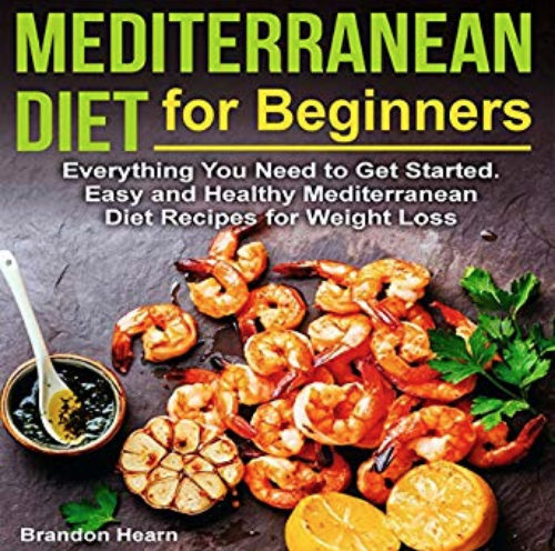 Mediterranean Diet for Beginners: Everything You Need to Get